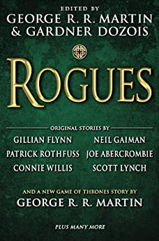 Rogues by [George R. R. Martin, Gardner Dozois, Gillian Flynn, Neil Gaiman, Patrick Rothfuss]