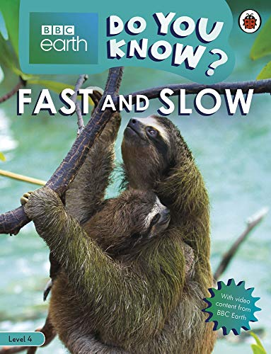 Do You Know? Level 4 – BBC Earth Fast and Slow (BBC Earth Do You Know? Level 4)