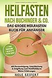 Heilfasten nach Buchinger & Co. Das große Heilfasten Buch für Anfänger: Mit Darmreinigung, Entschlackung & Entgiftung zum Wohlfühldarm. Meine...