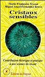 Cristaux sensibles, Contribution théorique et pratique à une science du vivant