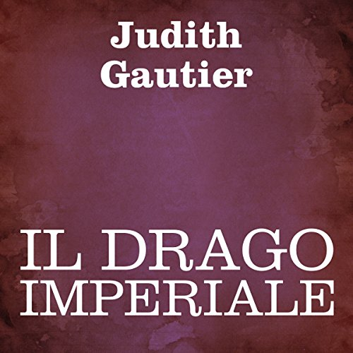 Il drago imperiale [The Imperial Dragon] audiobook cover art