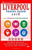 Liverpool Travel Guide 2018: Shops, Restaurants, Attractions and Nightlife in Liverpool, England (City Travel Guide 2018)