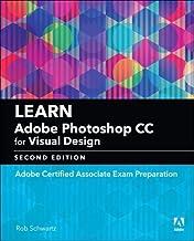 Learn Adobe Photoshop CC for Visual Communication: Adobe Certified Associate Exam Preparation (Adobe Certified Associate (...