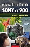 Obtenez le meilleur du Sony Alpha 900 (French Edition)