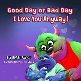 """""""Good Day or Bad Day – I Love You Anyway!"""": Children"""