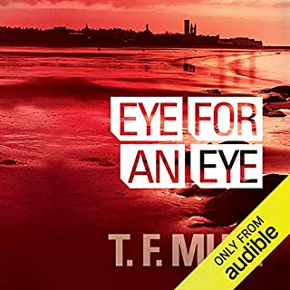 Eye For An Eye     DI Gilchrist , Book 1              By:                                                                                                                                 T. F. Muir                               Narrated by:                                                                                                                                 David Monteath                      Length: 9 hrs and 7 mins     1,157 ratings     Overall 4.2