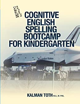 Cognitive English Spelling Bootcamp For Kindergarten by [Kalman Toth M.A. M.PHIL.]