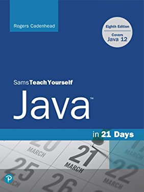 Sams Teach Yourself Java in 21 Days (Covers Java 11/12)