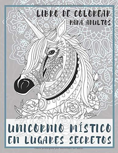 Unicornio místico en lugares secretos - Libro de colorear para adultos 🦄
