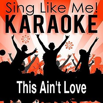 This Ain't Love (Karaoke Version)