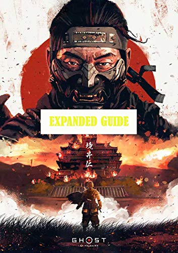 Ghost of Tsushima: Extended Complete Guide & Walkthrough (English Edition)