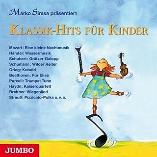 Klassik-Hits für Kinder                   Autor:                                                                                                                                 Marko Simsa                               Sprecher:                                                                                                                                 Marko Simsa                      Spieldauer: 52 Min.     6 Bewertungen     Gesamt 4,7