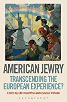 American Jewry: Transcending the European Experience?