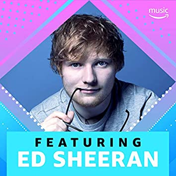 Ed Sheeran : ses collaborations
