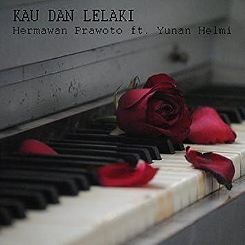 Kau dan Lelaki (feat. Yunan Helmi)