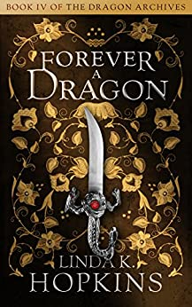 Forever a Dragon (The Dragon Archives Book 4) by [Linda K. Hopkins]