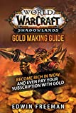 World Of Warcraft Shadowlands Gold Making Guide: Become rich in WoW and even pay your subscription with gold (English Edition)