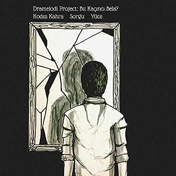 Dramelodi Project: Bu Kaçıncı Bela?
