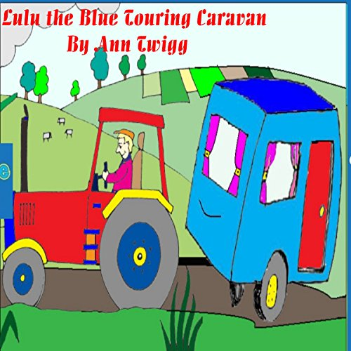 Lulu the Blue Touring Caravan: Fred the Red Touring Caravan audiobook cover art