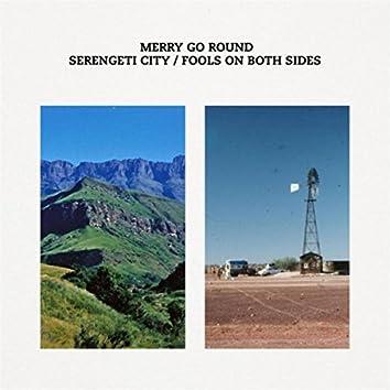 Serengeti City / Fools on Both Sides