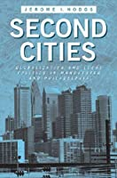 Second Cities: Globalization and Local Politics in Manchester and Philadelphia (Urban Life, Landscape and Policy)