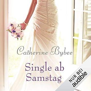 Single ab Samstag     Eine Braut für jeden Tag 4              Autor:                                                                                                                                 Catherine Bybee                               Sprecher:                                                                                                                                 Uschi Hugo                      Spieldauer: 9 Std. und 38 Min.     362 Bewertungen     Gesamt 4,6