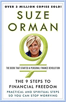 The 9 Steps to Financial Freedom: Practical and Spiritual Steps So You Can Stop Worrying by [Suze Orman]
