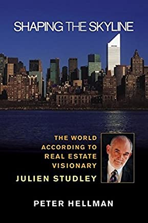 Shaping the Skyline: The World According to Real Estate Visionary Julien Studley