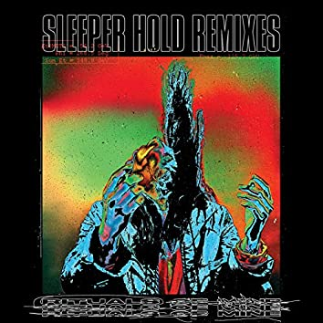 SLEEPER HOLD (Remixes)