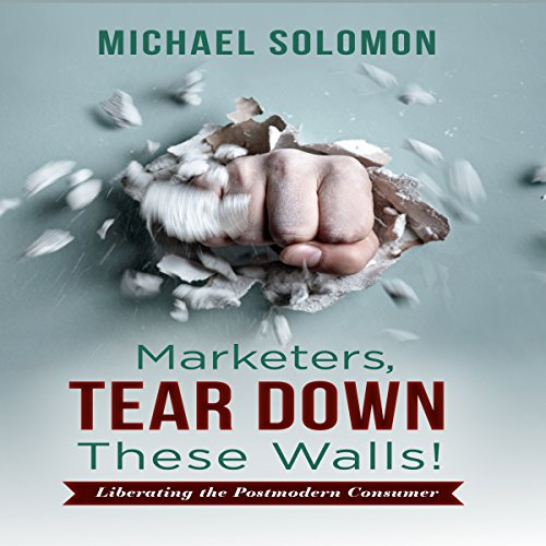 Marketers, Tear Down These Walls! audiobook cover art