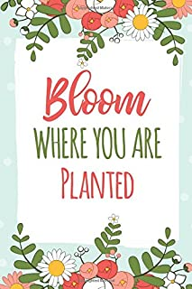 Bloom Where You Are Planted (6x9 Journal): Red Green Floral, Lightly Lined, 120 Pages, Perfect for Notes, Journaling, Mother's Day and Christmas Gifts