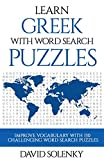Learn Greek with Word Search Puzzles: Learn Greek Language Vocabulary with Challenging Word Find Puzzles for All Ages