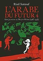 L'Arabe du futur 4/Une jeunesse au Moyen-Orient 1987-1992