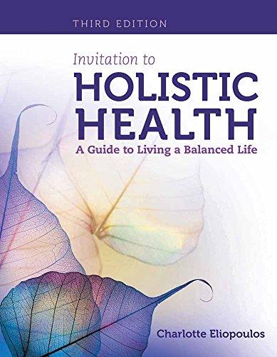 Invitation to Holistic Health: A Guide to Living a Balanced Life