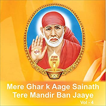 Mere Ghar K Aage Sainath Tere Mandir Ban Jaaye, Vol. 4