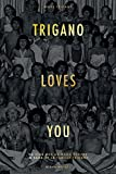 Trigano loves you - Du Club Med au Mama Shelter - La saga de la famille Trigano