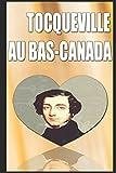 TOCQUEVILLE AU BAS-CANADA