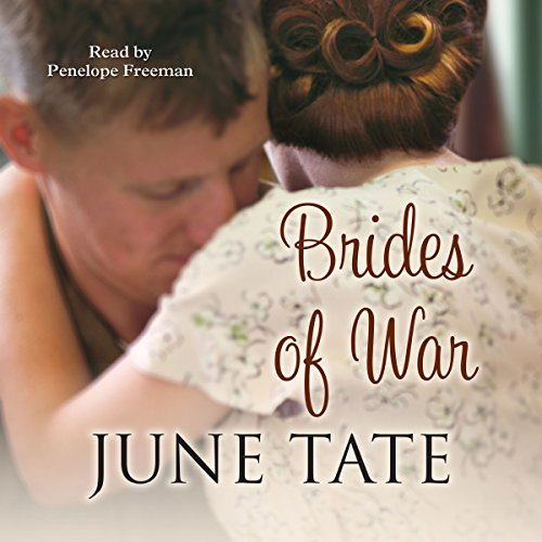 Brides of War                   By:                                                                                                                                 June Tate                               Narrated by:                                                                                                                                 Penelope Freeman                      Length: 7 hrs and 31 mins     1 rating     Overall 5.0