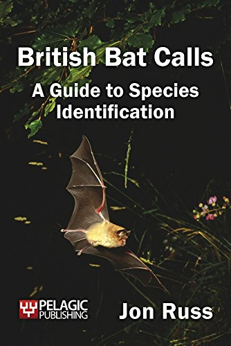British Bat Calls: A Guide to Species Identification (Bat Biology and Conservation) (English Edition)