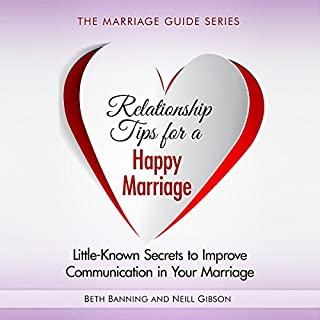 Relationship Tips for a Happy Marriage: Little-Known Secrets to Improve Communication in Your Marriage cover art