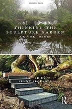 Thinking the Sculpture Garden: Art, Plant, Landscape