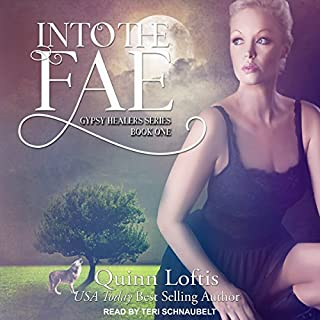 Into the Fae     Gypsy Healer Series, Book 1              By:                                                                                                                                 Quinn Loftis                               Narrated by:                                                                                                                                 Teri Schnaubelt                      Length: 10 hrs and 30 mins     47 ratings     Overall 4.6