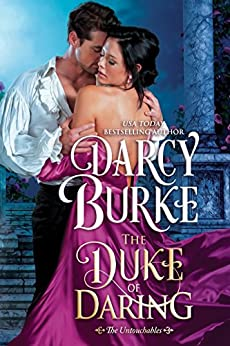 The Duke of Daring (The Untouchables Book 2) by [Darcy Burke]