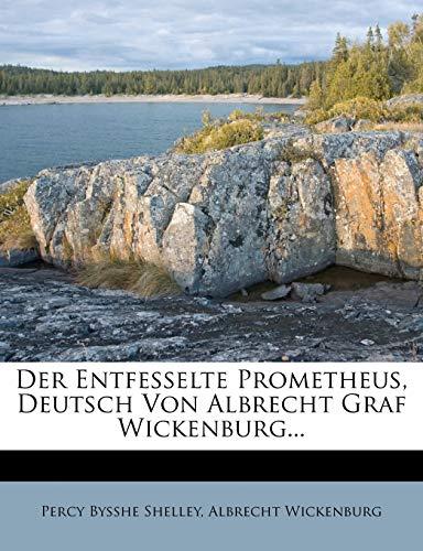 Der Entfesselte Prometheus, Deutsch Von Albrecht Graf Wickenburg...