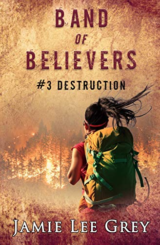 Band of Believers, Book 3: Destruction by [Jamie Lee Grey]