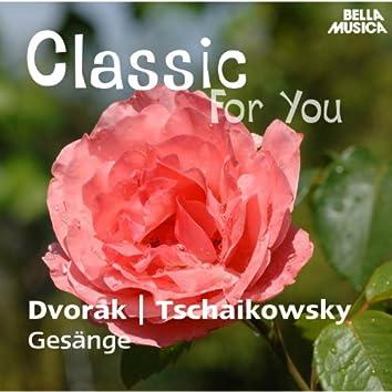 Classic for You: Dvorak: Biblische Lieder Op. 99 - Tschaikowsky: Gesänge