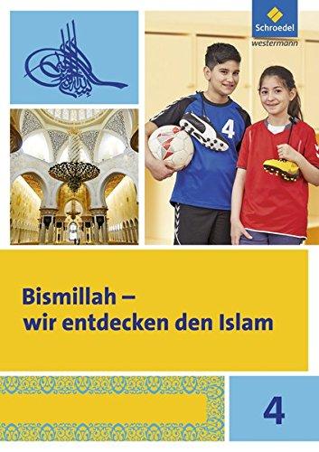 Bismillah - Wir entdecken den Islam: Arbeitsheft 4