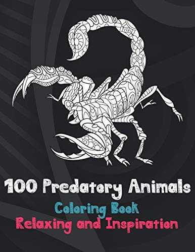 100 Predatory Animals - Coloring Book - Relaxing and Inspiration