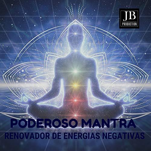 Poderoso Mantra Removedor De Energias Negativas