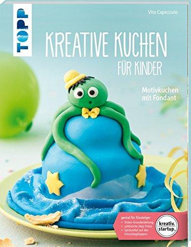 Kreative Kuchen für Kinder (kreativ.startup.): Motivkuchen mit Fondant